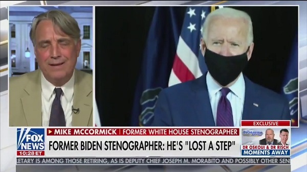 ジョー・バイデン副大統領を担当していた元ホワイトハウス速記者のマイク・マコーミック(Former White House stenographer Mike McCormick)も、「ジョー・バイデンは認知能力の50パーセントを失った」とか「彼は別