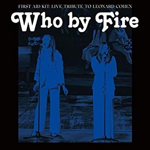 First Aid Kit_Who By Fire
